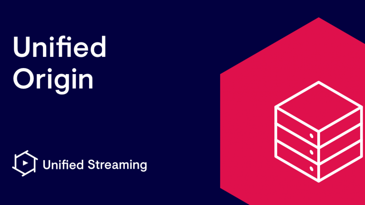 Unified Origin - Unified Streaming